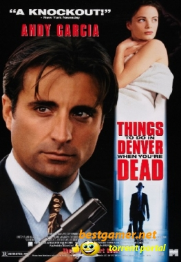 ��� �������� �������� � ������� / Things to Do in Denver When You're Dead (1995) DVDRip