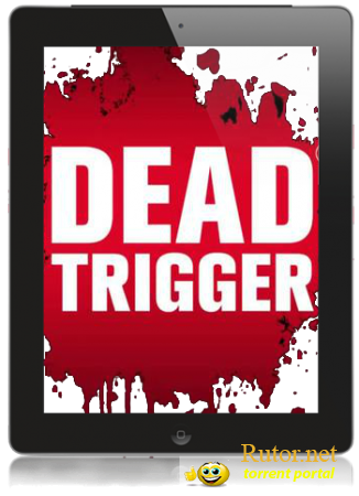 [iPhone, iPod, iPad] DEAD TRIGGER [v1.0.1, Action, iOS 4.2, ENG]