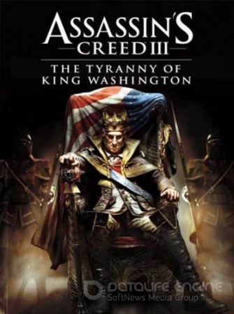 Assassin's Creed 3: The Tyranny of King Washington [DLC] (2012) PC | RELOADED