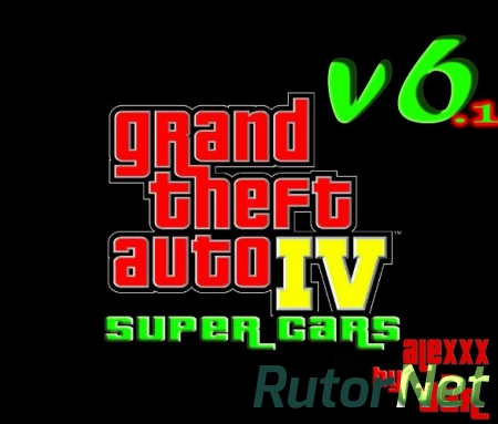 GTA / Grand Theft Auto IV - Super Cars v6.1 FINAL (2013) PC
