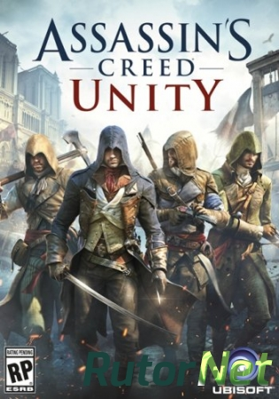 Assassin's Creed: Единство / Assassin's Creed: Unity (2014) PC | RePack [2014, Action, 3D, 3rd Person]