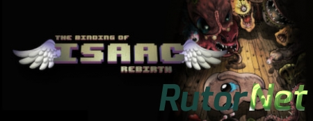 The Binding of Isaac: Rebirth [v 0.51] (2014) PC | Русификатор
