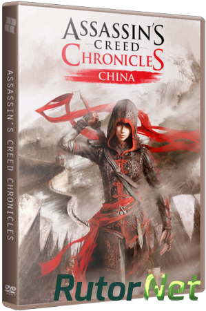 Assassin's Creed Chronicles: Китай / Assassin's Creed Chronicles: China (2015) PC | Steam-Rip от R.G. Origins