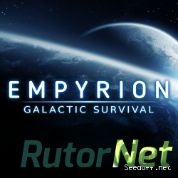 Empyrion - Galactic Survival [Steam Early Access] [Steam-Rip] [2015|Rus|Eng|Multi3]