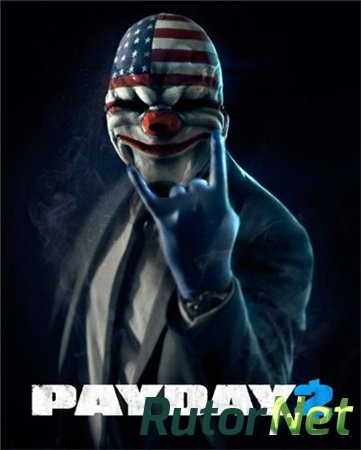 PayDay 2: Game of the Year Edition [v 1.54.1] (2016) PC | Патч