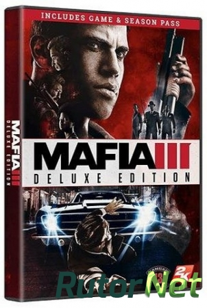 Мафия 3 / Mafia III - Digital Deluxe Edition [Update 4 + 3 DLC] (2016) PC | RePack от Decepticon