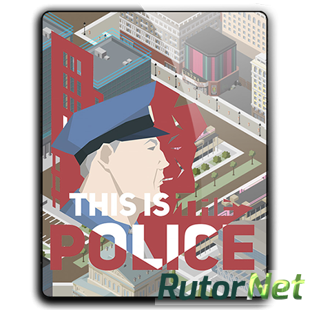 This Is the Police [v 1.0.50] (2016) PC | RePack от qoob