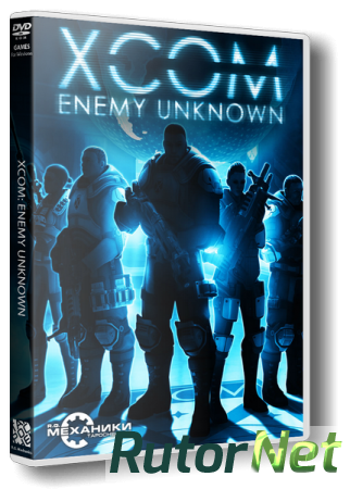 XCOM: Enemy Unknown - The Complete Edition (2012) PC | RePack от R.G. Механики