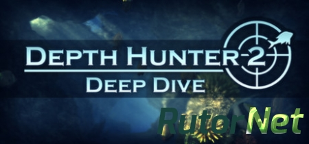 Depth Hunter 2: Deep Dive [2014|Rus|Eng|Multi6]
