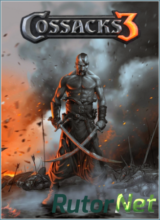 Казаки 3 / Cossacks 3 [v 1.3.6.63.4844 + 4 DLC] (2016) PC | RePack от xatab