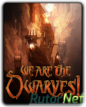 We Are The Dwarves [Update 8] (2016) PC | RePack от qoob