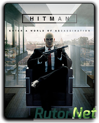 Hitman: The Complete First Season [v 1.9.0 + DLC's] (2016) PC | Repack от FitGirl