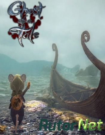 Ghost of a Tale [v 6.51] (2018) PC | RePack от qoob