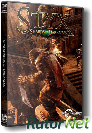 Styx: Shards of Darkness [v 1.04] (2017) PC | RePack от R.G. Механики