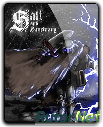 Salt and Sanctuary [v 1.0.0.7] (2016) PC | RePack от qoob