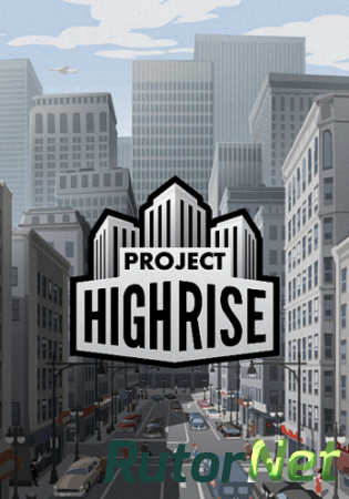 Project Highrise [GoG] [2016|Rus|Eng|Multi6]