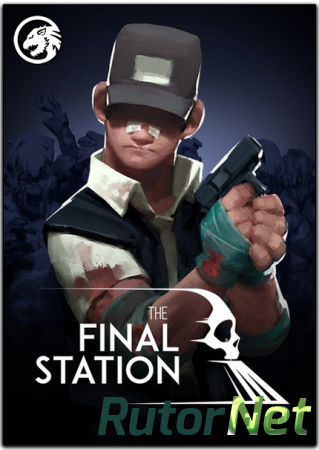 Final Station (tinyBuild) (RUS|ENG|MULTI10) [DL-Steam-Rip] от R.G. Игроманы