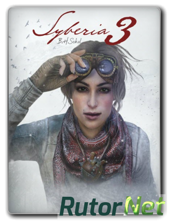 Syberia 3 (RUS | ENG | MULTi9) [L|Steam-Rip] - by XLASER