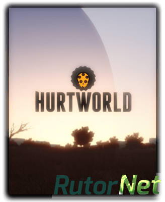 Hurtworld [0.3.8.5] (2015) PC | RePack от R.G. Alkad