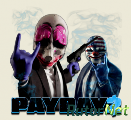 PayDay 2: Ultimate Edition [v 1.77.336] (2013) PC | RePack by Mizantrop1337
