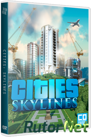 Cities: Skylines - Deluxe Edition [v 1.7.0-f5 + DLC's] (2015) PC | RePack от xatab
