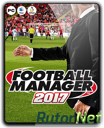 Football Manager 2017 + Touch 2017 [RePack] [2016|Rus|Eng|Multi16]