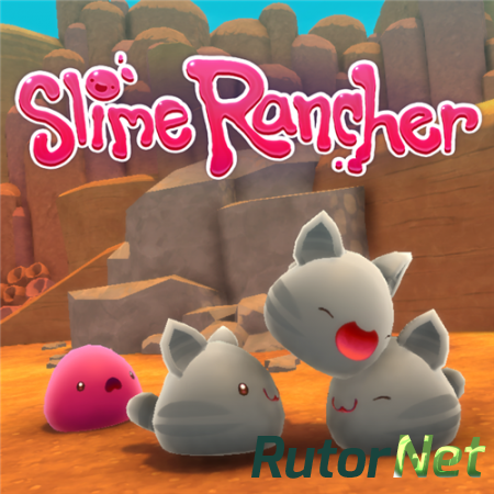 Slime Rancher [v1.1.0e] (2016) PC | Лицензия