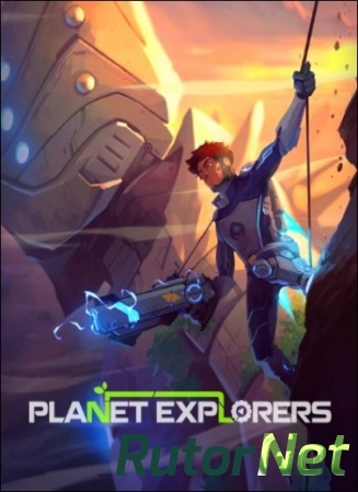 Planet Explorers [2016,RUS, ENG, L] CODEX