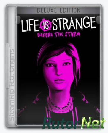 Life is Strange: Before the Storm. Deluxe Edition [RePack] [2017|Eng|Multi7]