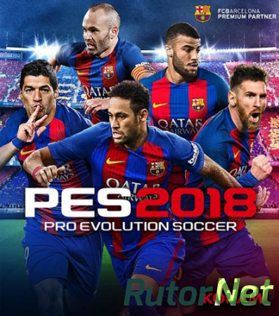 PES 2018 / Pro Evolution Soccer 2018: FC Barcelona Edition + RCMP2018 (2017) PC | RePack от FitGirl