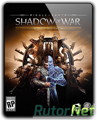 Middle-earth: Shadow of War - Gold Edition (2017) PC | Лицензия