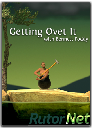 Getting Over It with Bennett Foddy (Bennett Foddy) (RUS/ENG/MULTi) [Р] - 3DM