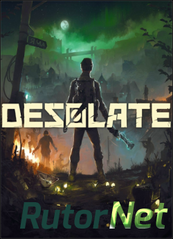 Desolate [v 0.7.68 | Early Access] (2018) PC | RePack от Other's