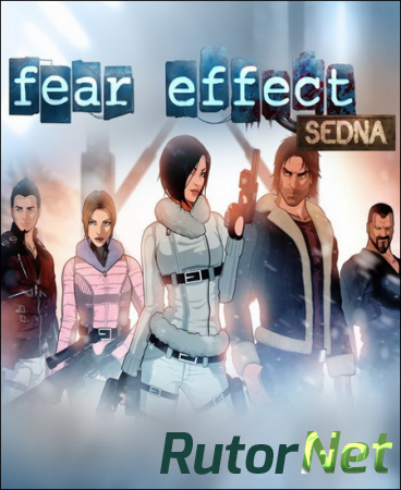 Fear Effect Sedna (Square Enix, Forever Entertainment S. A) (ENG|FRA|GER) [L] - GOG
