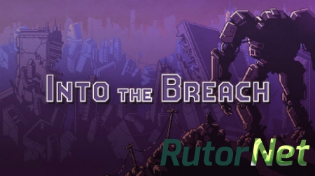 Into the Breach (Subset Games) (ENG) [GOG|L]