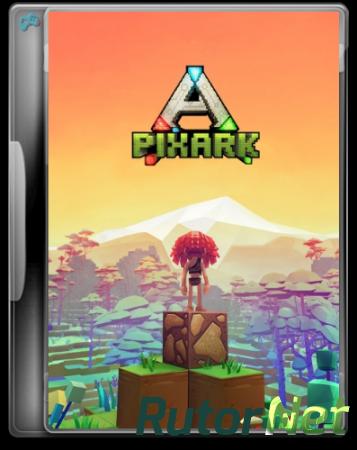 PixARK [v 1.19   Early Access] (2018) PC   RePack от R.G. Alkad