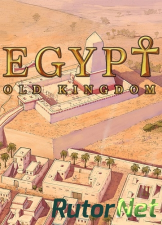 Egypt: Old Kingdom [v 1.0.11] (2018) PC | RePack